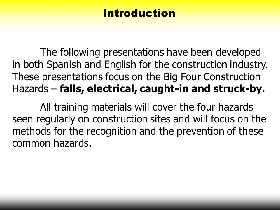 Introduction The following presentations have been developed in both Spanish and English for the construction industry. These presentations focus on t