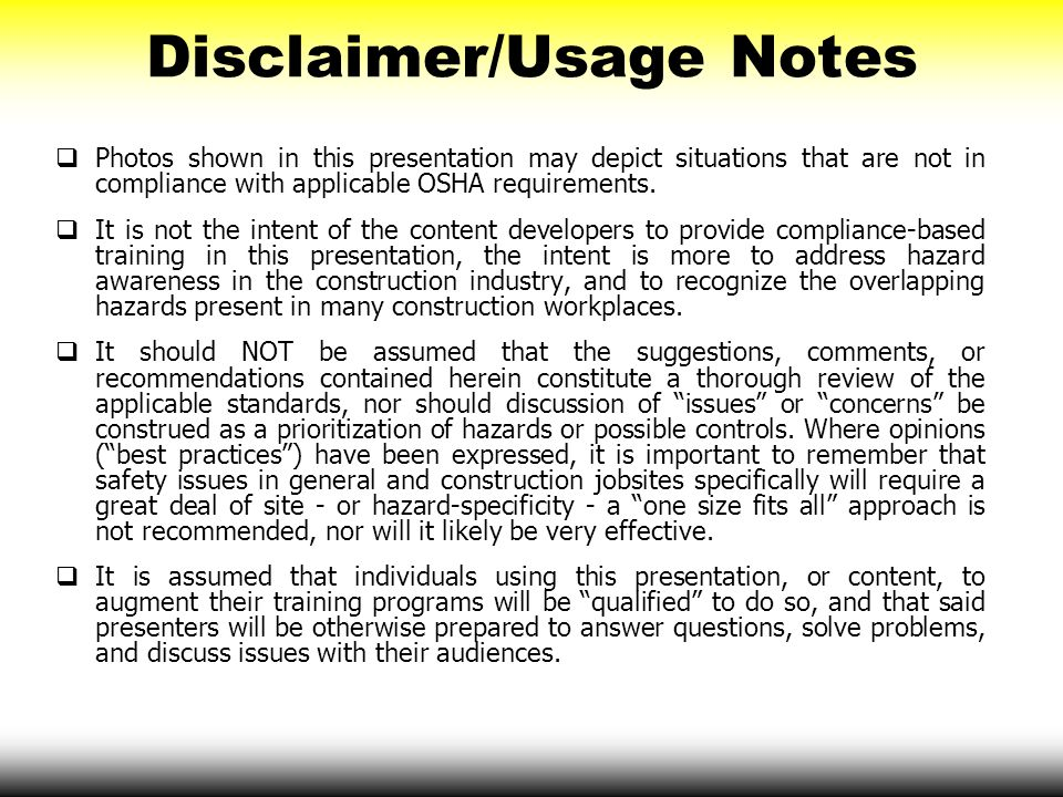 Disclaimer/Usage Notes  Photos shown in this presentation may depict situations that are not in compliance with applicable OSHA requirements.  It is