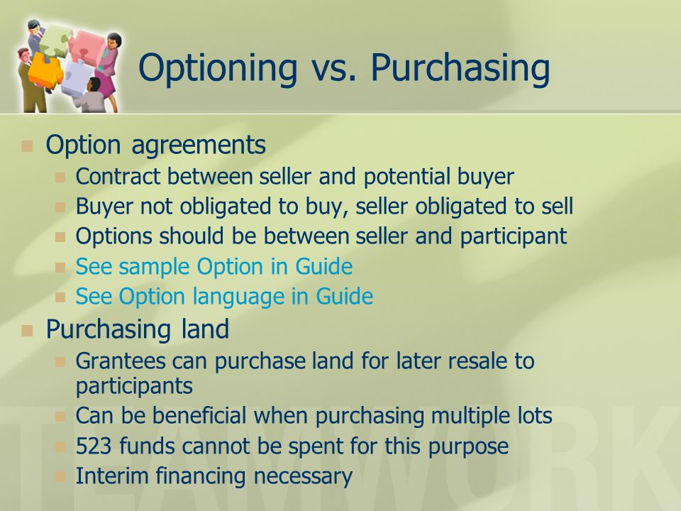Optioning vs. Purchasing Option agreements Contract between seller and potential buyer Buyer not obligated to buy, seller obligated to sell Options sh
