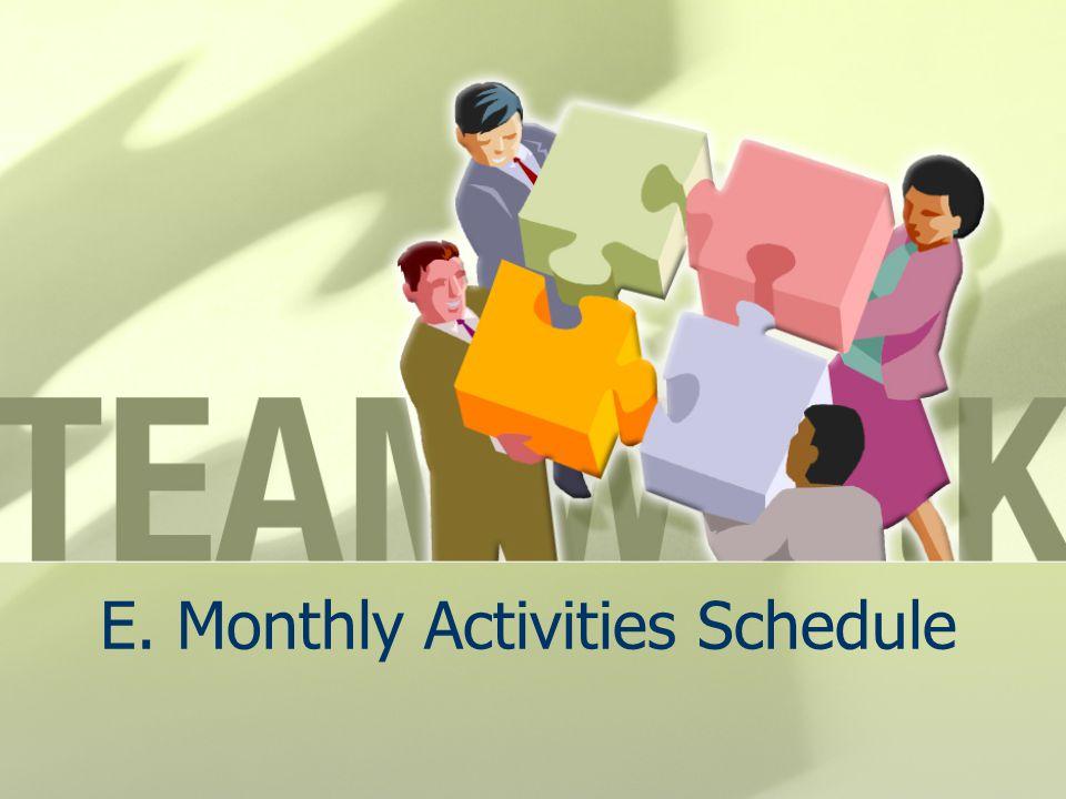 E. Monthly Activities Schedule