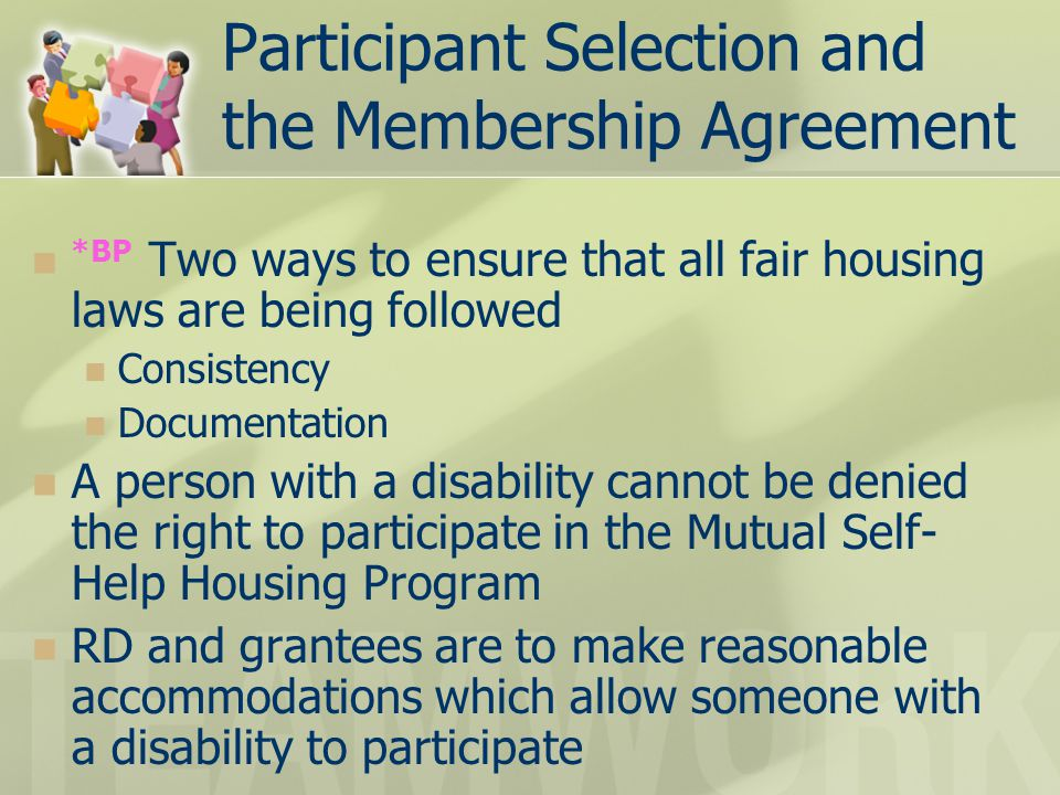 Participant Selection and the Membership Agreement *BP Two ways to ensure that all fair housing laws are being followed Consistency Documentation A pe
