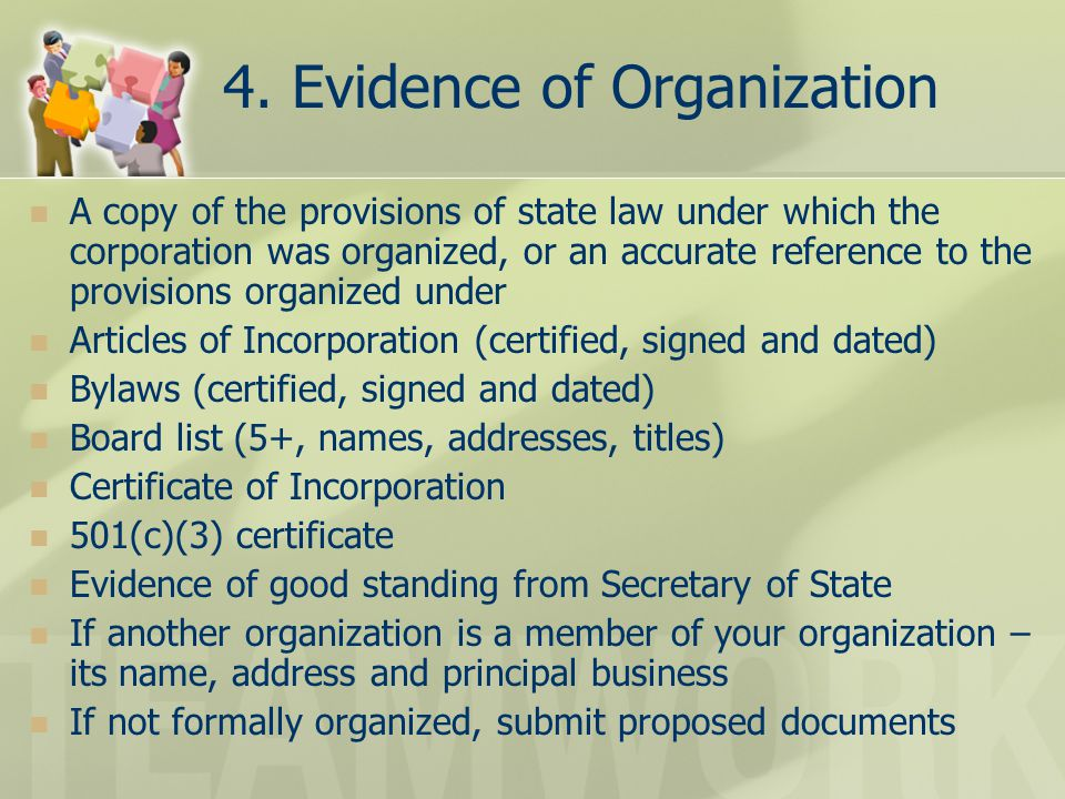 4. Evidence of Organization A copy of the provisions of state law under which the corporation was organized, or an accurate reference to the provision