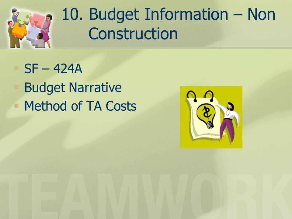 10. Budget Information – Non Construction  SF – 424A  Budget Narrative  Method of TA Costs