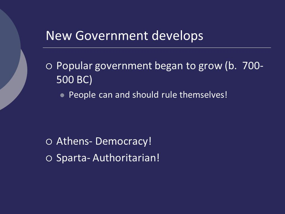 New Government develops  Popular government began to grow (b.