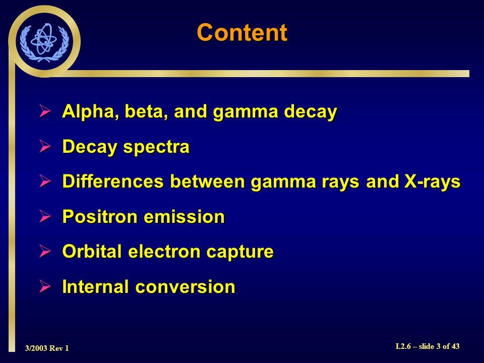 3/2003 Rev 1 I.2.6 – slide 24 of 43 Orbital Electron Capture