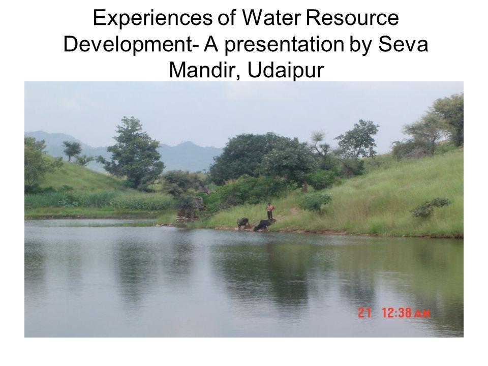 Experiences of Water Resource Development- A presentation by Seva Mandir, Udaipur