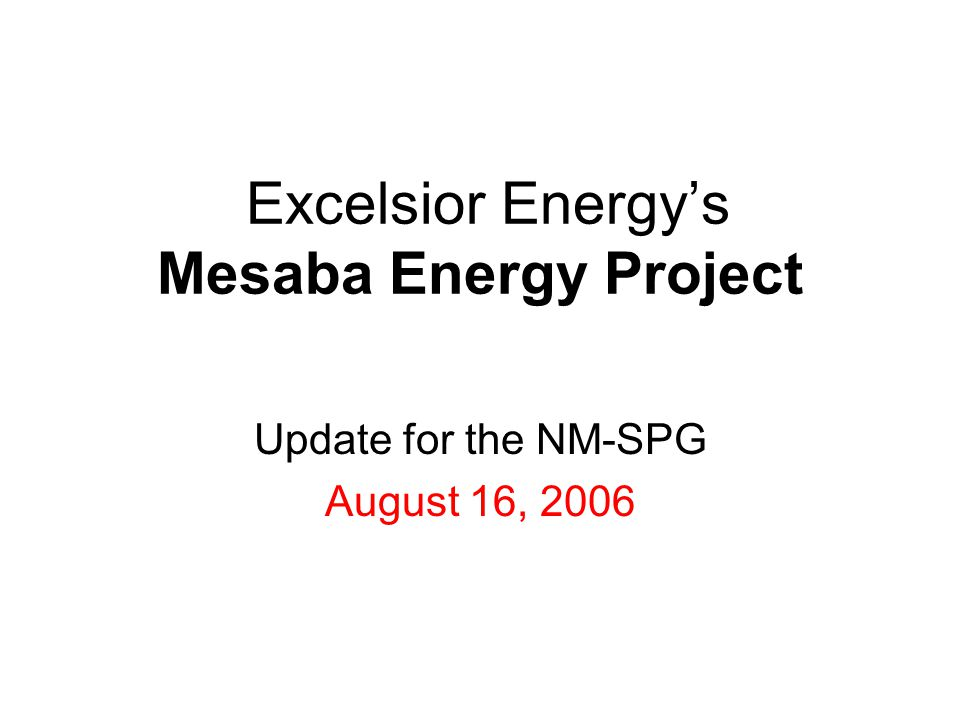 Excelsior Energy's Mesaba Energy Project Update for the NM-SPG August 16, 2006