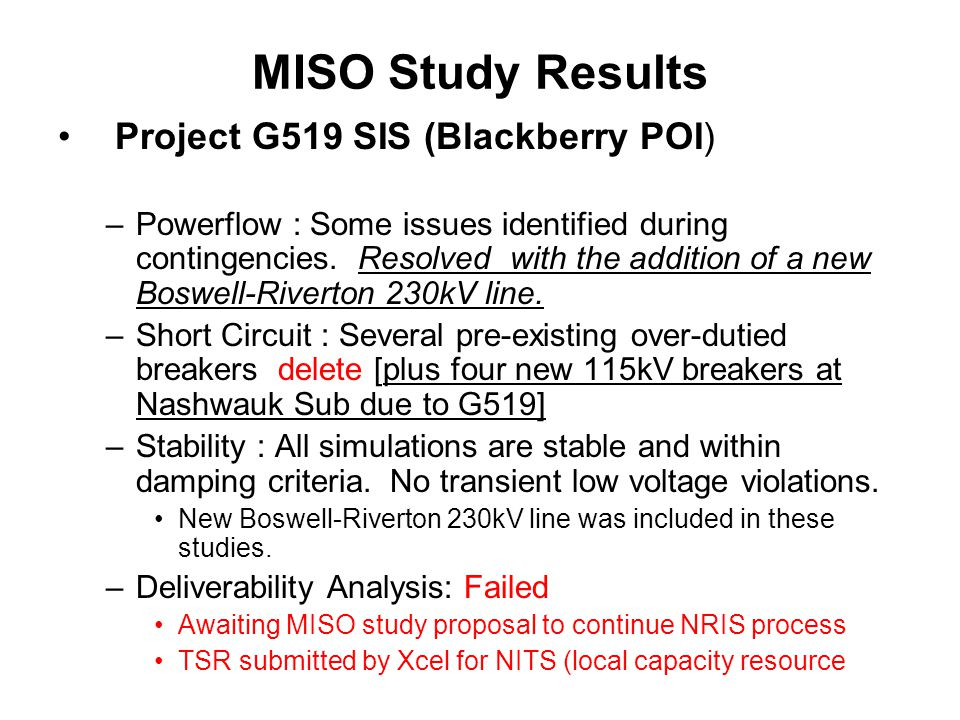 MISO Study Results Project G519 SIS (Blackberry POI) –Powerflow : Some issues identified during contingencies.