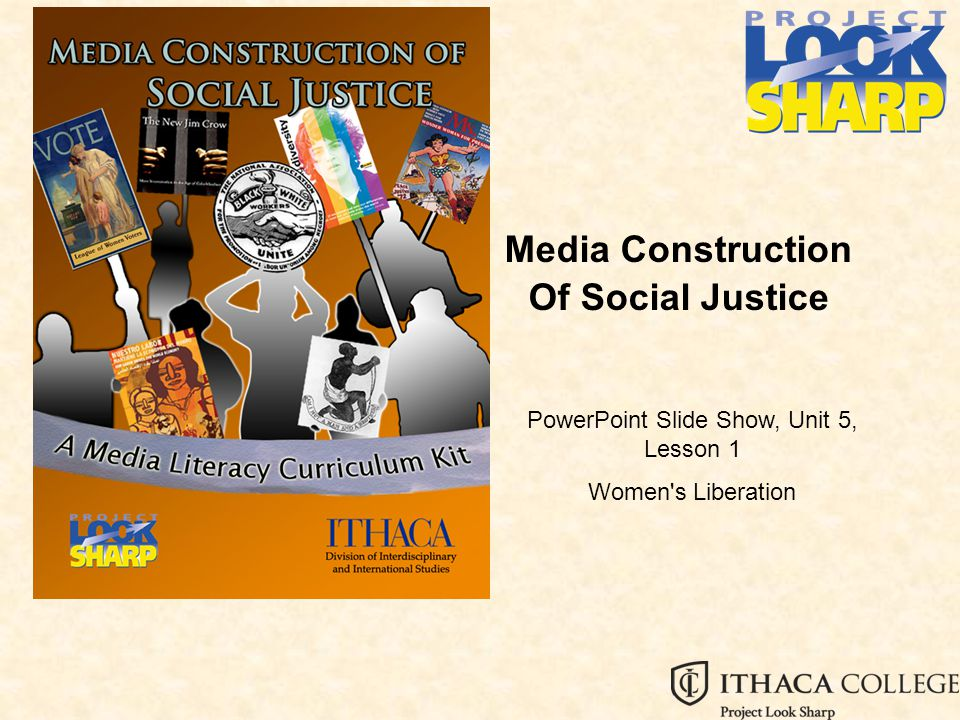 Media Construction Of Social Justice PowerPoint Slide Show, Unit 5, Lesson 1 Women s Liberation