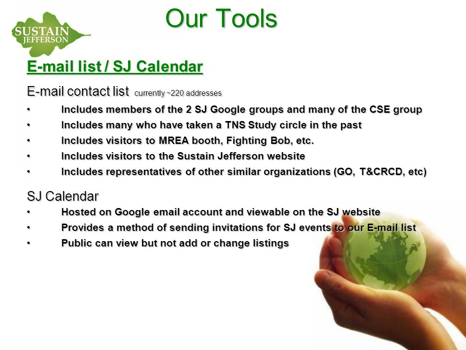 Our Tools E-mail list / SJ Calendar E-mail contact list currently ~220 addresses Includes members of the 2 SJ Google groups and many of the CSE group