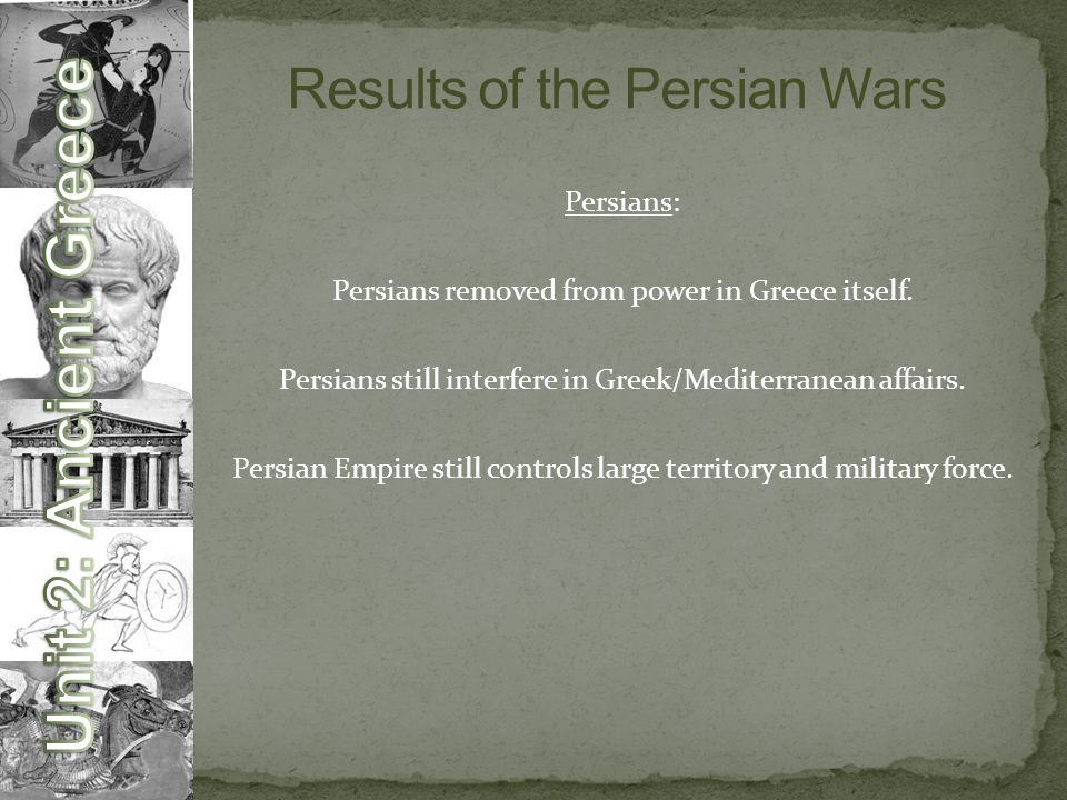 Persians: Persians removed from power in Greece itself.