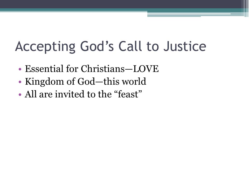 """Accepting God's Call to Justice Essential for Christians—LOVE Kingdom of God—this world All are invited to the """"feast"""""""