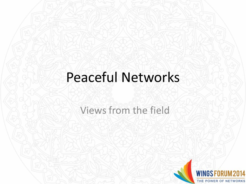 Peaceful Networks Views from the field