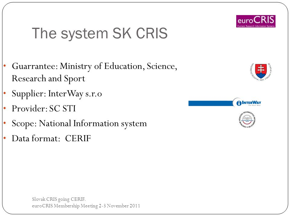 Intention of creating SK CRIS Slovak CRIS going CERIF.