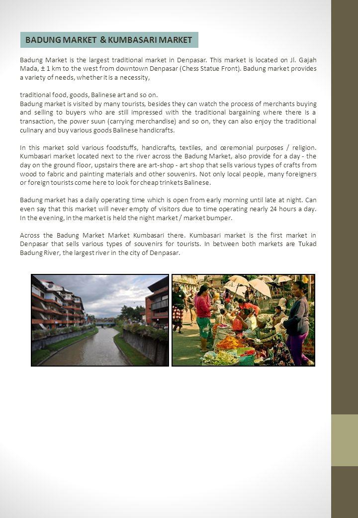 BADUNG MARKET & KUMBASARI MARKET Badung Market is the largest traditional market in Denpasar.