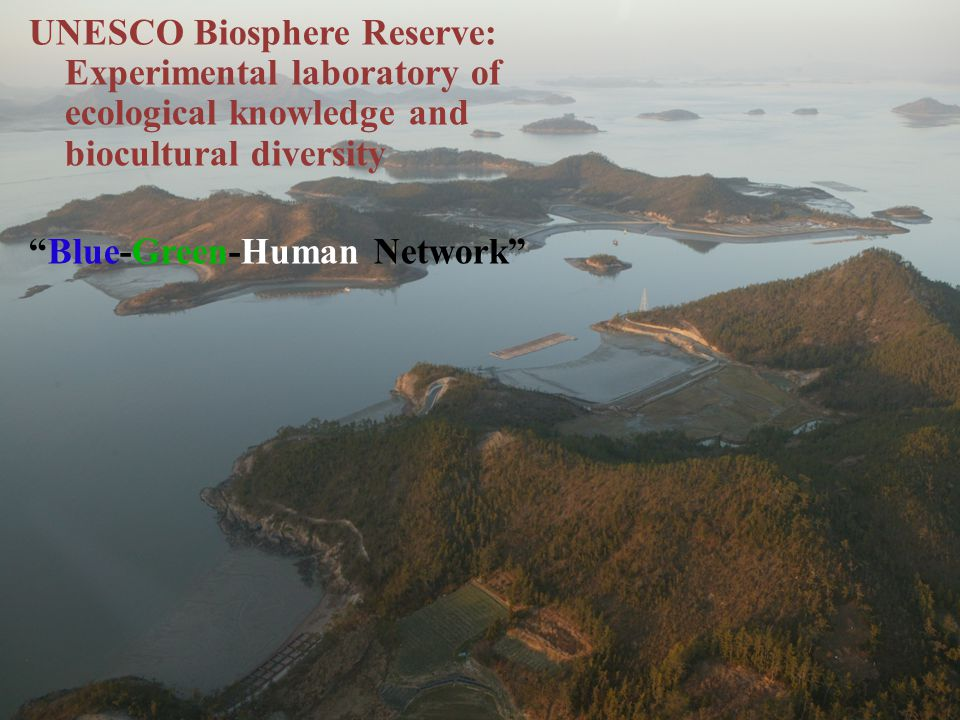 UNESCO Biosphere Reserve: Experimental laboratory of ecological knowledge and biocultural diversity Blue-Green-Human Network