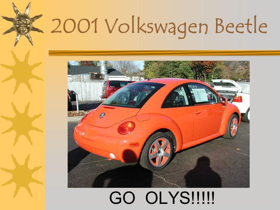 2001 Volkswagen Beetle GO OLYS!!!!!