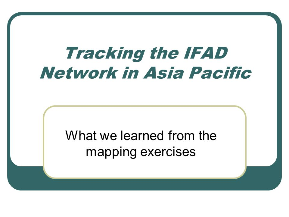 Tracking the IFAD Network in Asia Pacific What we learned from the mapping exercises