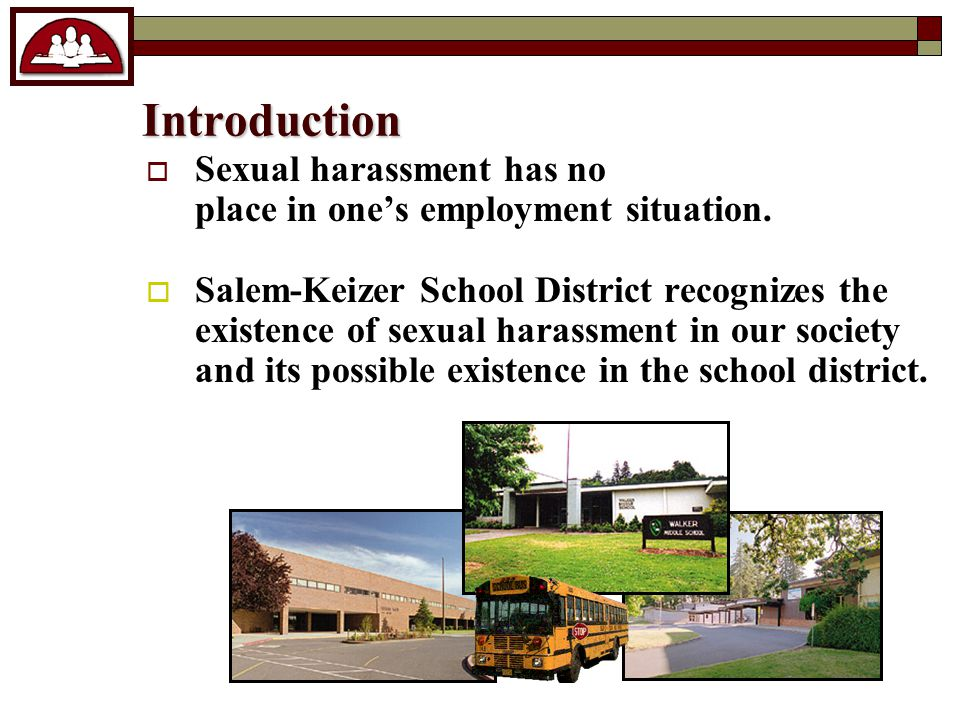 Introduction  Sexual harassment has no place in one's employment situation.