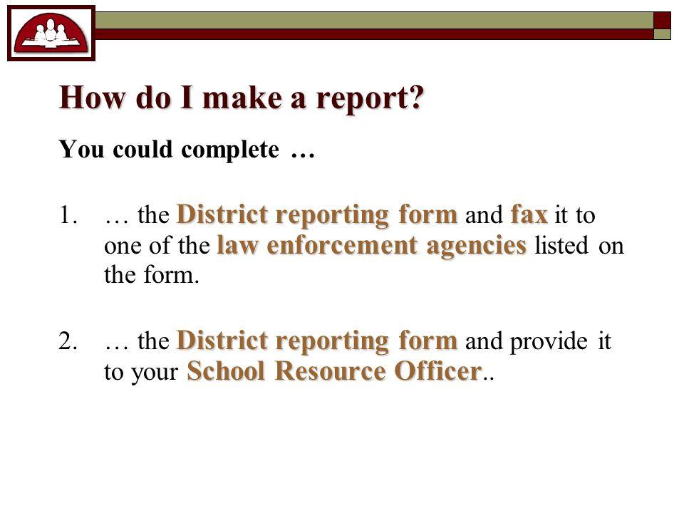 How do I make a report.