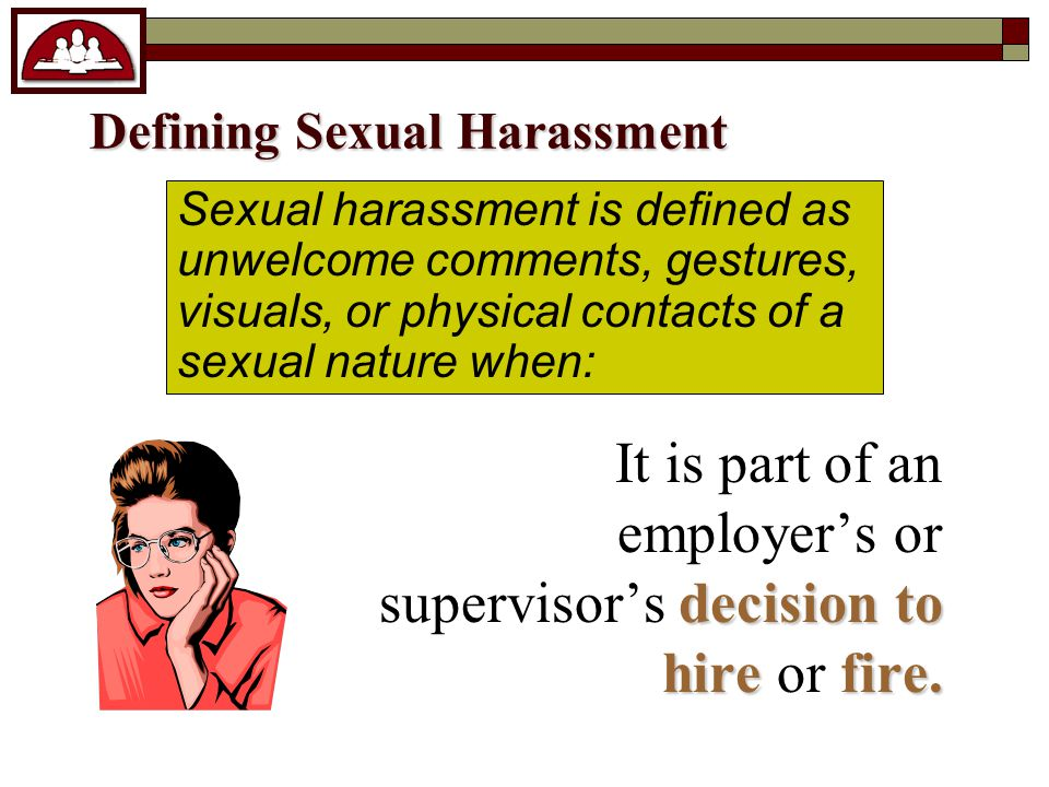 Defining Sexual Harassment decision to hire fire.