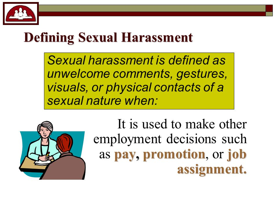 Defining Sexual Harassment pay, promotion job assignment.