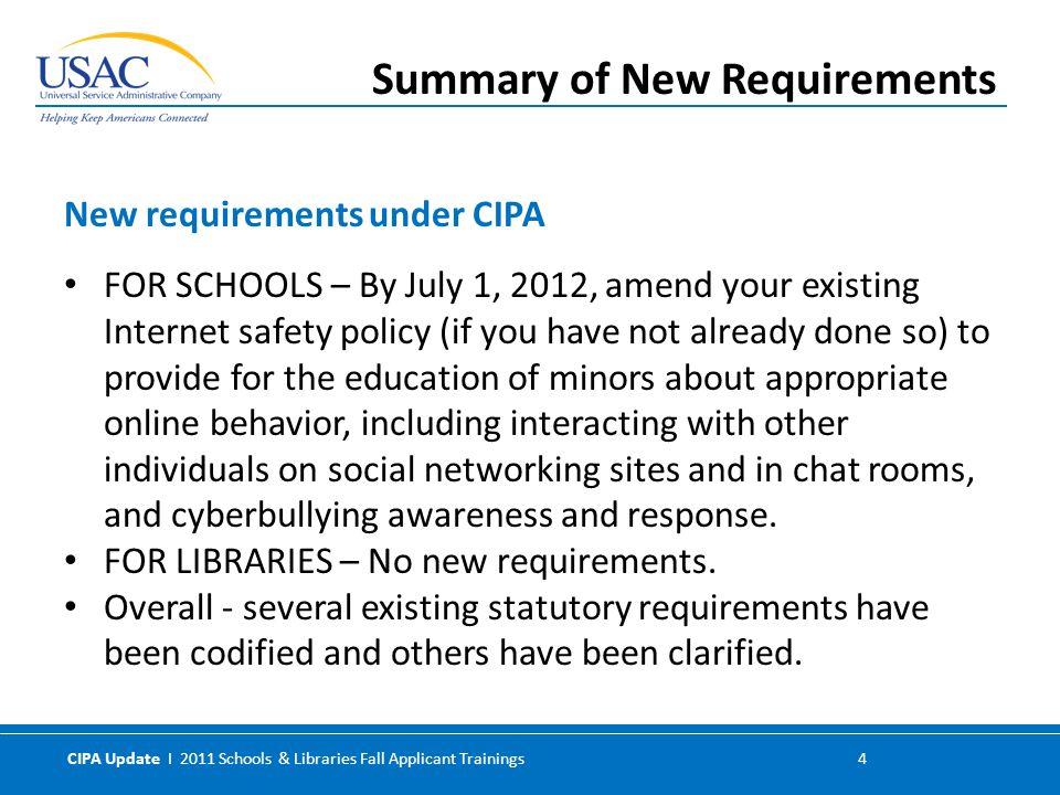 CIPA Update I 2011 Schools & Libraries Fall Applicant Trainings 5 CIPA Update Recap of Continuing Requirements