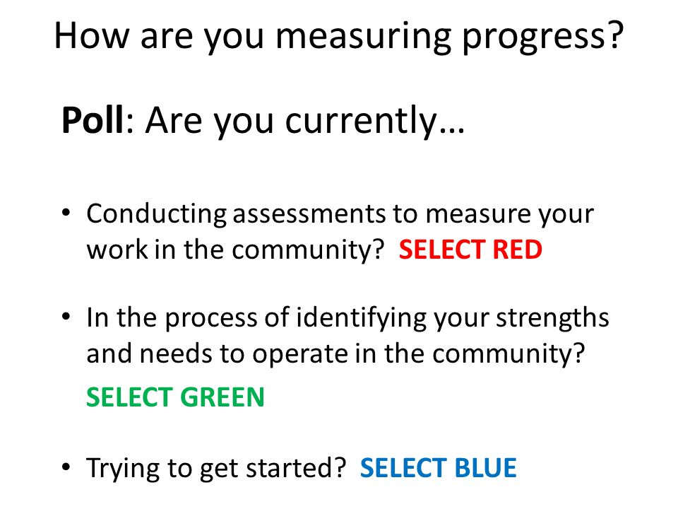 How are you measuring progress.
