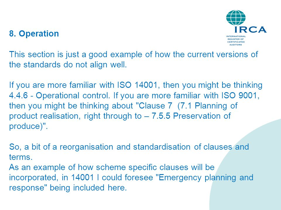 8. Operation This section is just a good example of how the current versions of the standards do not align well. If you are more familiar with ISO 140