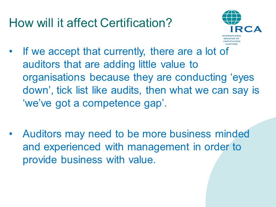 How will it affect Certification? If we accept that currently, there are a lot of auditors that are adding little value to organisations because they