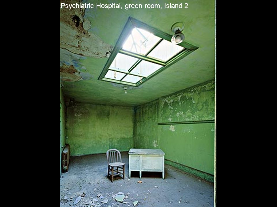 Psychiatric Hospital, green room, Island 2