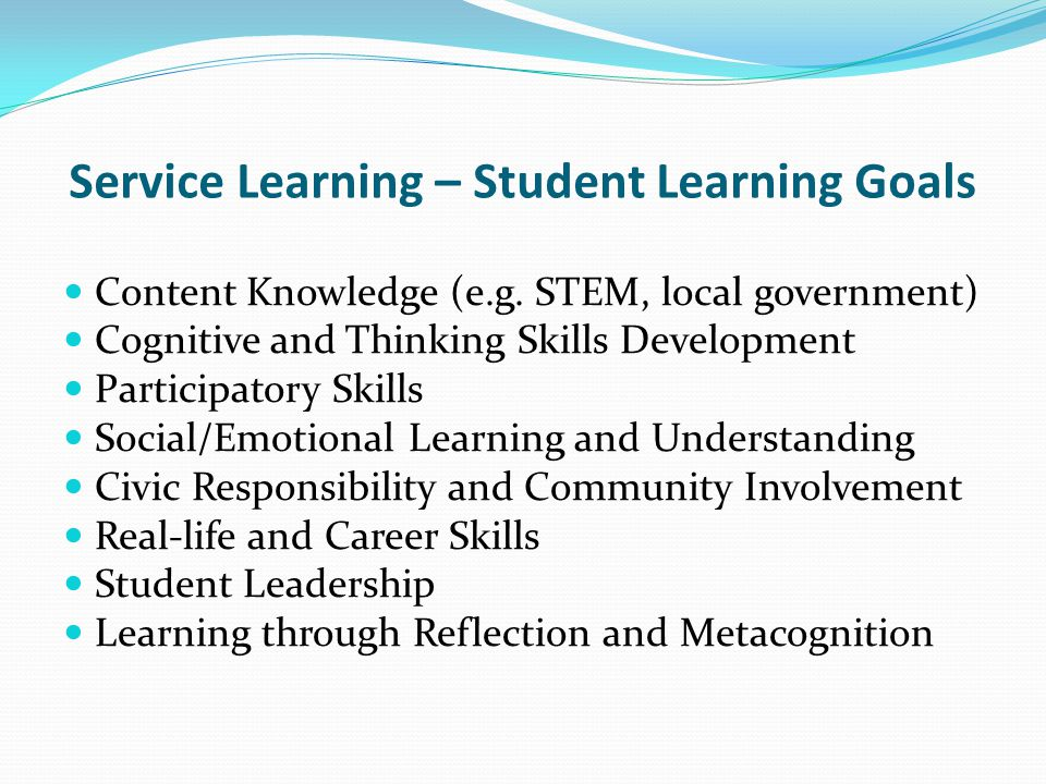Service Learning – Student Learning Goals Content Knowledge (e.g.