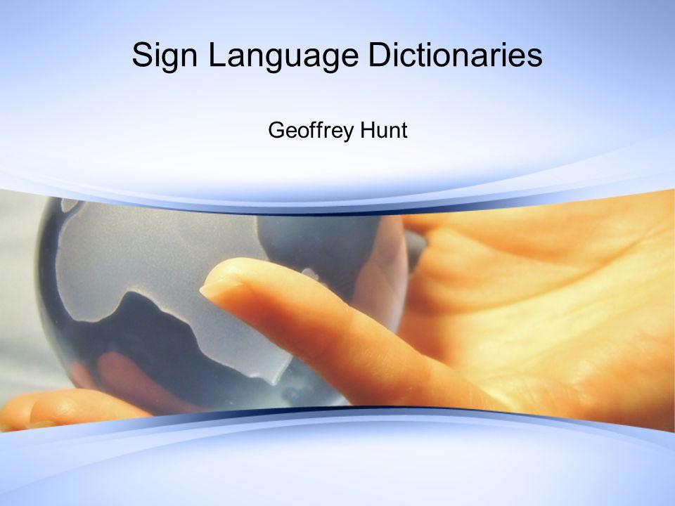Sign Language Dictionaries Geoffrey Hunt