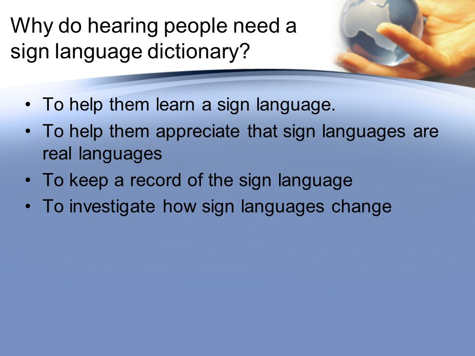 Why do hearing people need a sign language dictionary.