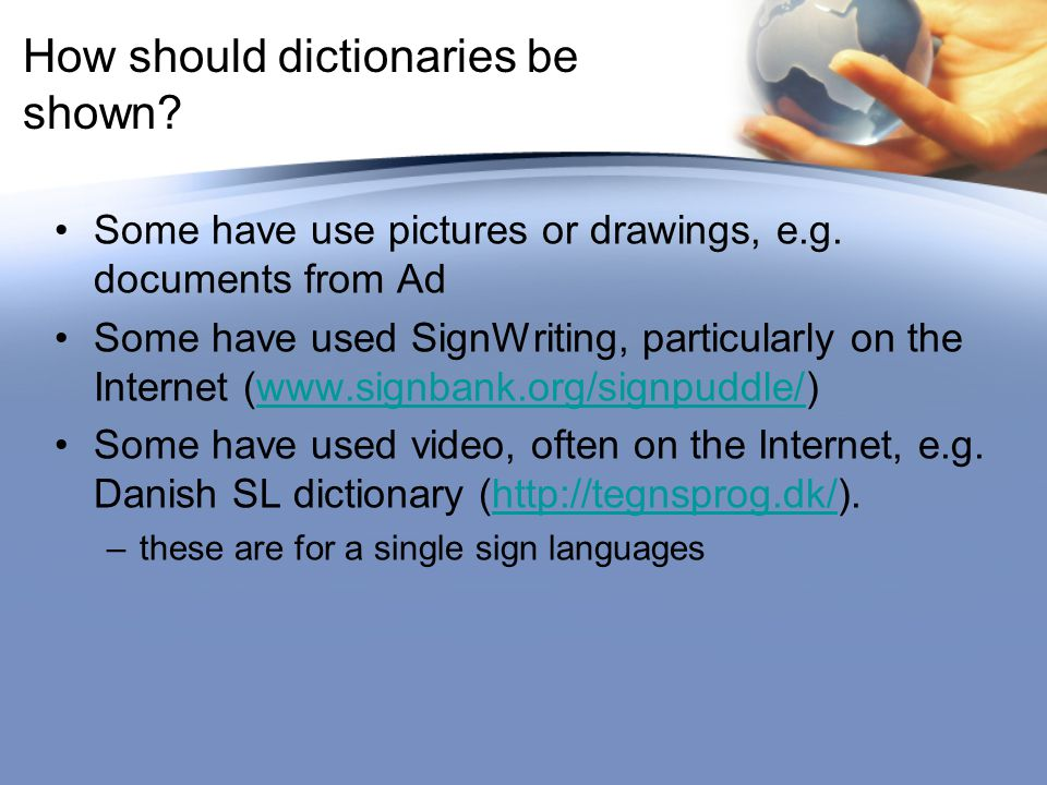 How should dictionaries be shown. Some have use pictures or drawings, e.g.