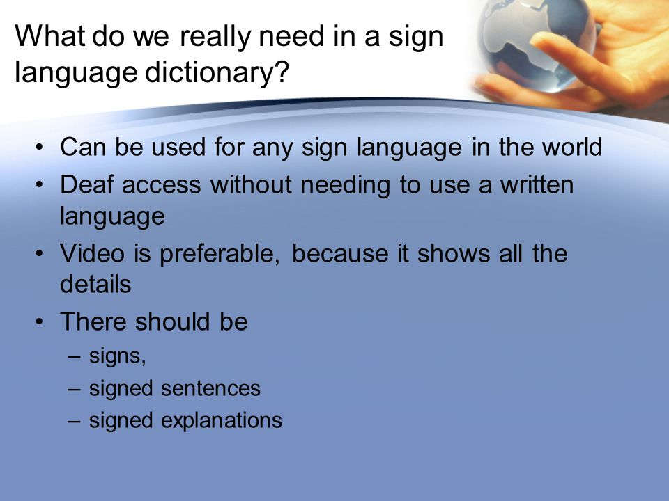 What do we really need in a sign language dictionary.