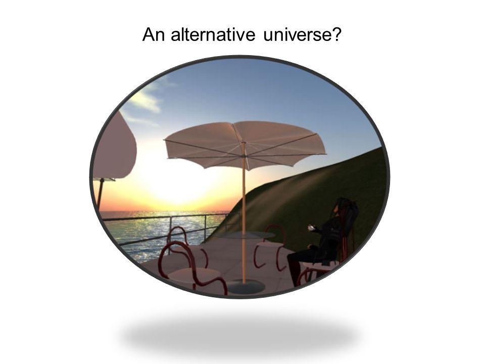 An alternative universe