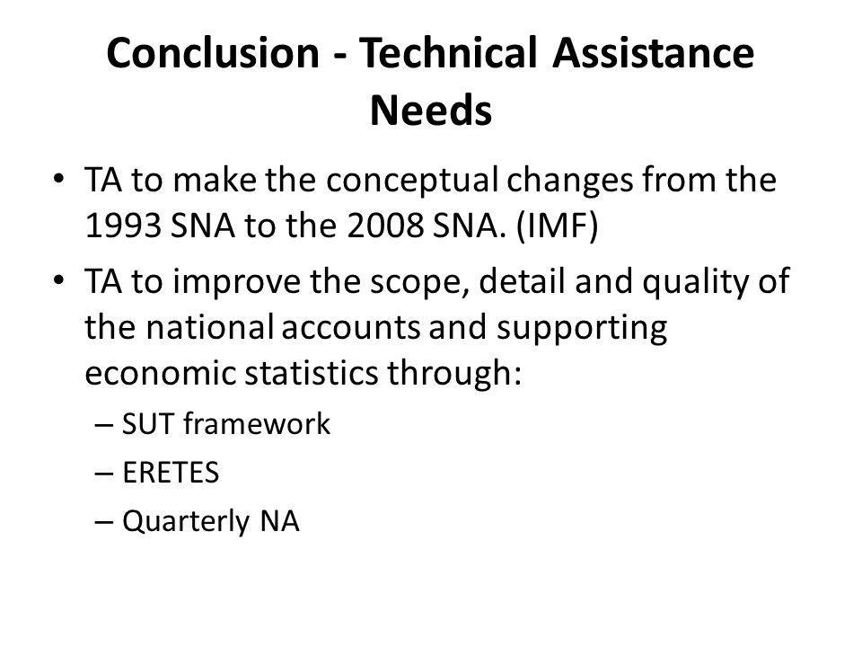 Conclusion - Technical Assistance Needs TA to make the conceptual changes from the 1993 SNA to the 2008 SNA.