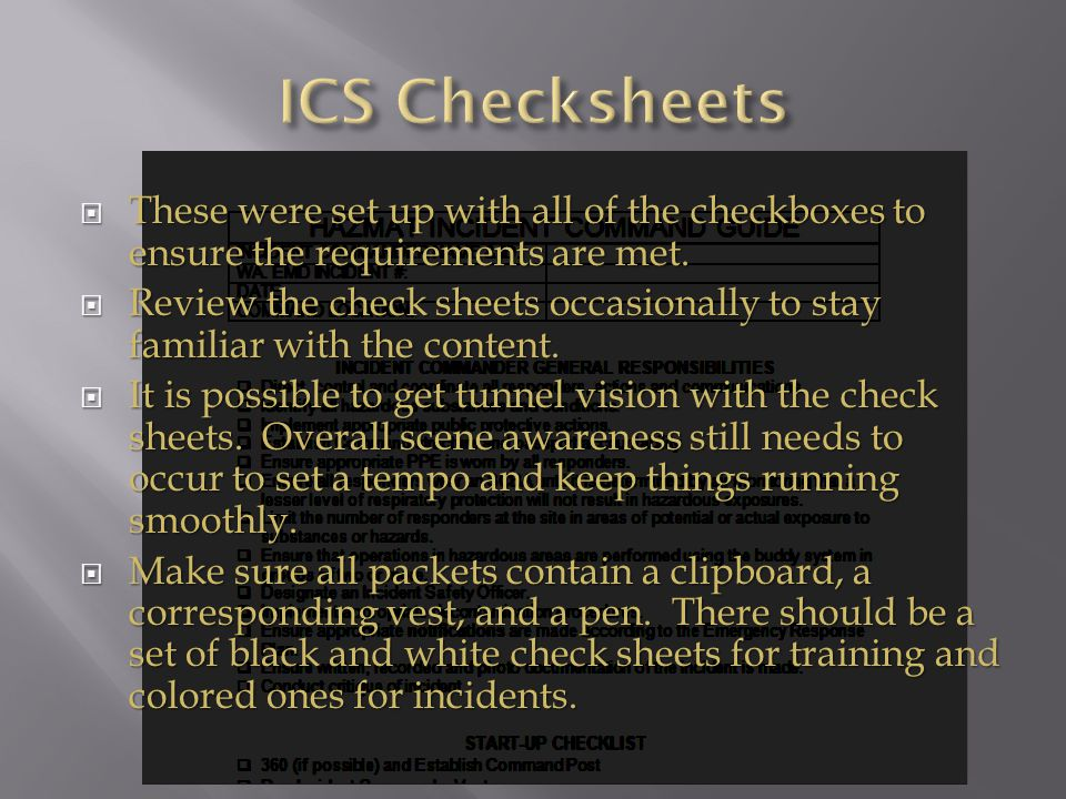  These were set up with all of the checkboxes to ensure the requirements are met.  Review the check sheets occasionally to stay familiar with the co