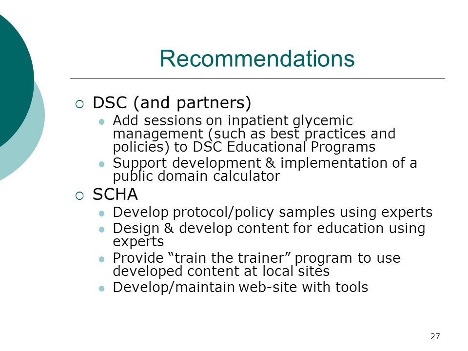Recommendations  DSC (and partners) Add sessions on inpatient glycemic management (such as best practices and policies) to DSC Educational Programs S