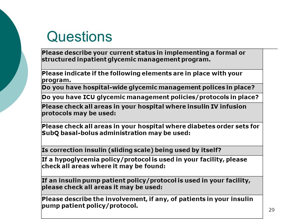 Questions 29 Please describe your current status in implementing a formal or structured inpatient glycemic management program. Please indicate if the