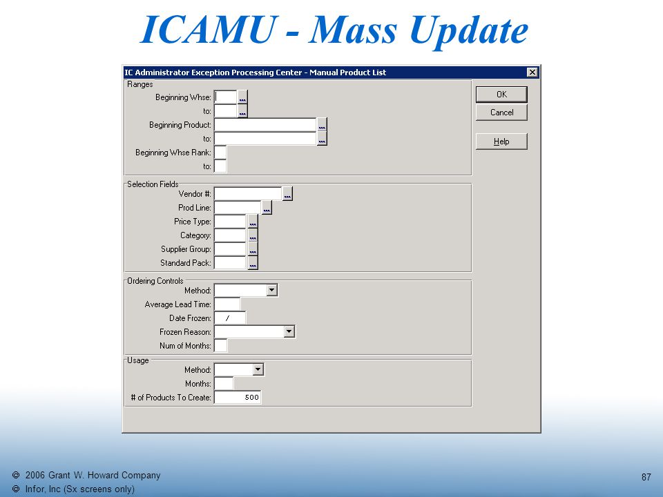   2006 Grant W. Howard Company   Infor, Inc (Sx screens only) 87 ICAMU - Mass Update