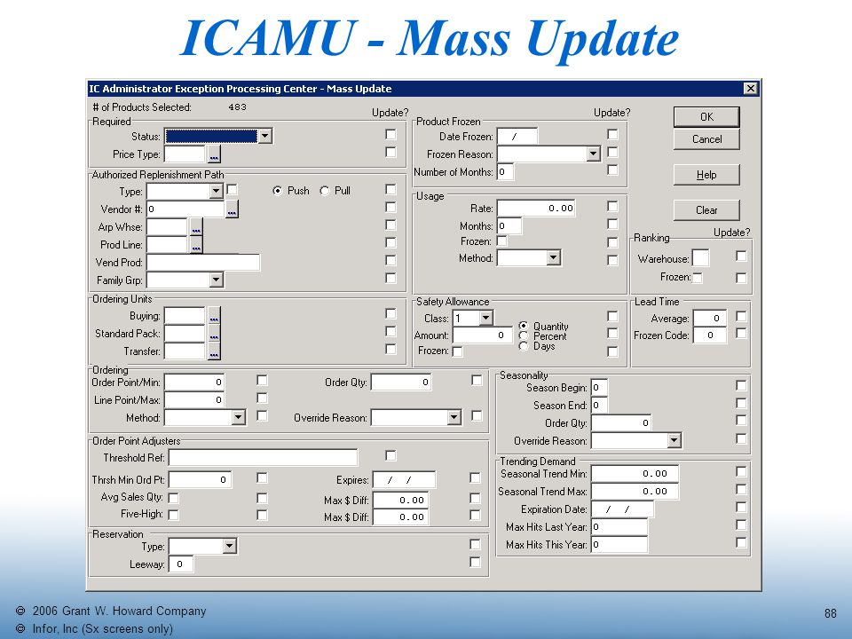   2006 Grant W. Howard Company   Infor, Inc (Sx screens only) 88 ICAMU - Mass Update