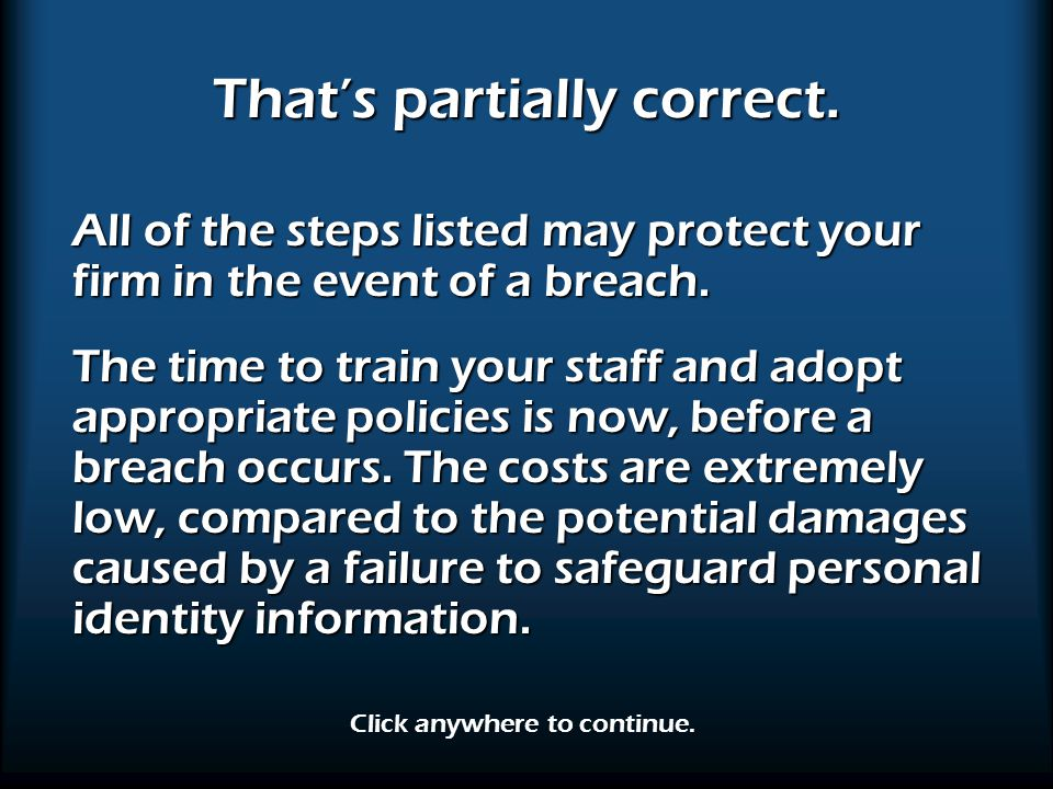 That's partially correct.All of the steps listed may protect your firm in the event of a breach.