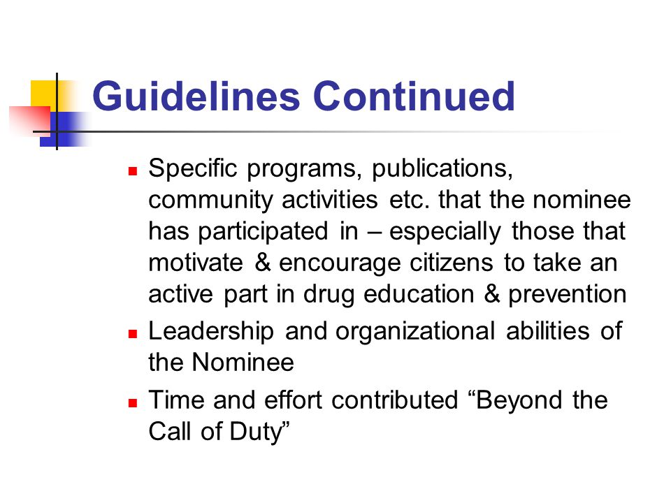 Guidelines Continued Specific programs, publications, community activities etc.
