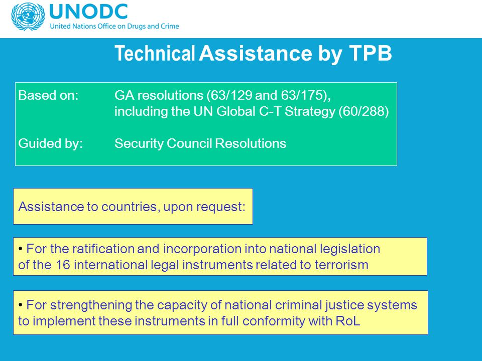 Technical Assistance by TPB For strengthening the capacity of national criminal justice systems to implement these instruments in full conformity with