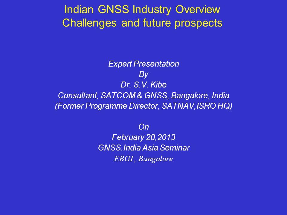 GAGAN Ground Segment Concept INRES INLUS 2 INLUS 1 L2 GEO L1 L2 L1/L5 ( GEO ) L1/L2 (GPS) L1/L5 (GEO) GEO C1 GEO C2 C1 L5 L1 INMCC L GPS L1