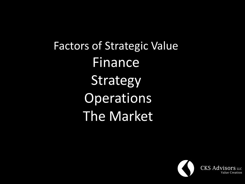 Factors of Strategic Value Finance Strategy Operations The Market