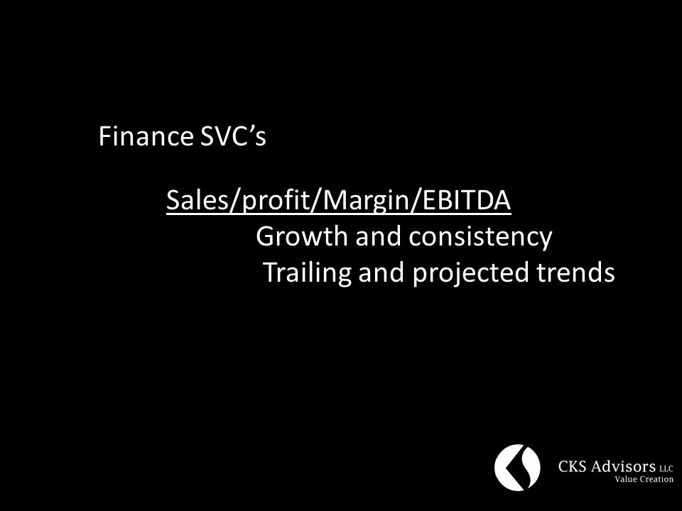 Finance SVC's Sales/profit/Margin/EBITDA Growth and consistency Trailing and projected trends