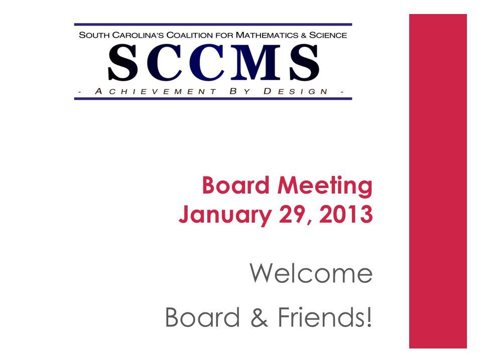 Board Meeting January 29, 2013 Welcome Board & Friends!